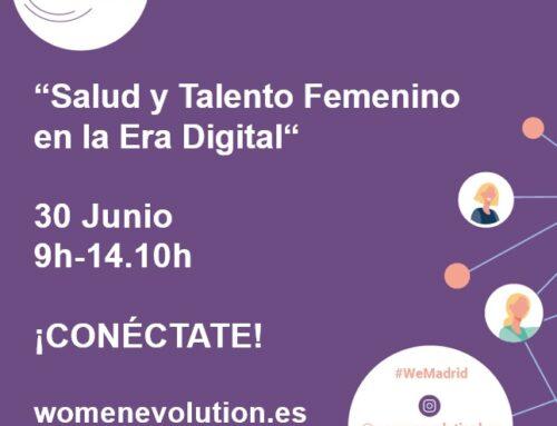 """Women Evolution de nuevo en Madrid. """"Salud y Talento Femenino en la Era Digital""""- 30 Junio"""